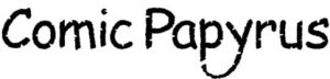 "The lovechild of papyrus and comic sans is ""comic papyrus,"" and you should NEVER use it for your church website"